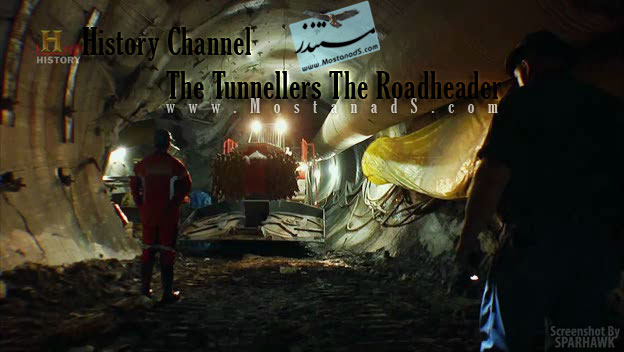 History Channel - The Tunnellers The Roadheader
