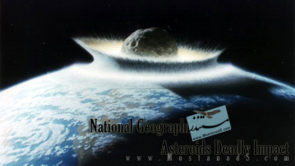 National Geographic - Asteroids Deadly Impact