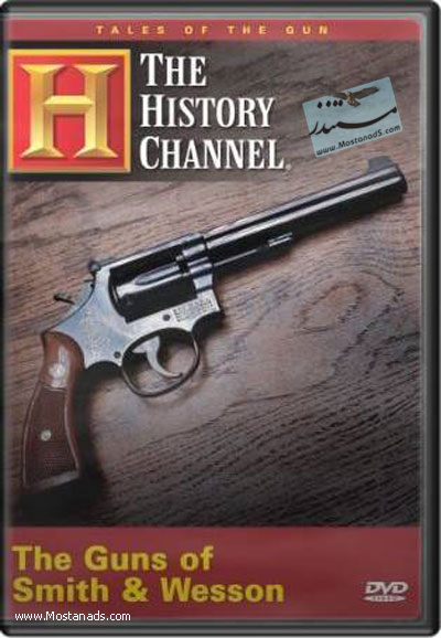 History Channel - Tales Of The Gun ( guns of smith and wesson )