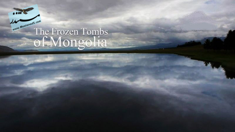 The Frozen Tombs of Mongolia