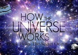 جهان چگونه می چرخد؛ سیاهچاله ها، منشا اسرار (۲۰۱۶)