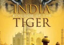India: Kingdom of the Tiger – هند، پادشاهی ببر ها
