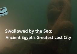 بعلیده شدن توسط دریا: بزرگترین شهر گمشده مصر باستان (۲۰۱۴)