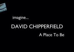 دیوید چیپرفیلد: مکانی برای بودن (۲۰۱۵)
